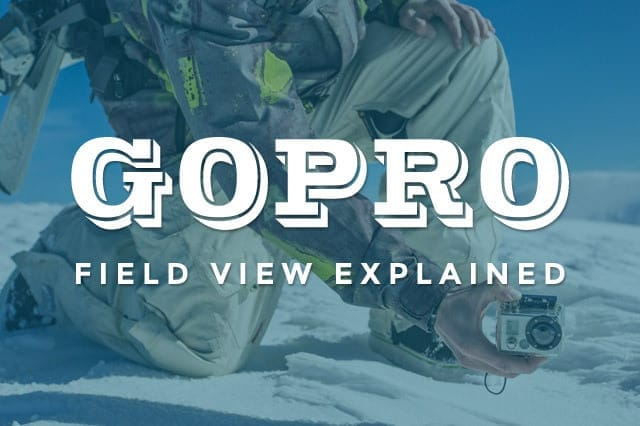 Gopro field view explained - How To Use GoPro Field of View (FOV) Like a Pro
