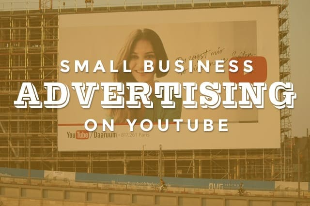 Small Business Advertising on YouTube - Small Business Advertising on YouTube