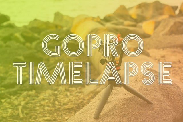 gopro timelapse - GoPro Timelapse - Imaging the Passing of Time