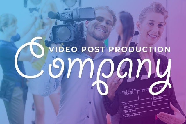 video post production company - What happens inside a Video Post Production Company?
